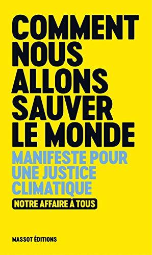comment nous allons sauver le monde - Manifeste pour une justice climatique par  Collectif