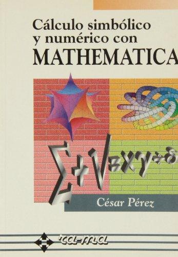 Cálculo Simbólico y Numérico con MATHEMATICA por C. Perez