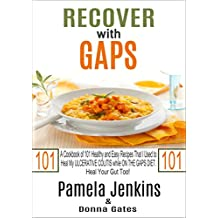 Recover with GAPS: A Cookbook of 101 Healthy and Easy Recipes That I Used to Heal My ULCERATIVE COLITIS while ON THE GAPS DIET—Heal Your Gut Too! (English Edition)