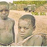 Mudbird Shivers