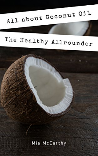 Mia Skin Care (All about Coconut Oil: The Healthy Allrounder! (Coconut-Oil-Guide: A true Allrounder for Skin, Hair, Facial and Dental Care, Health & Nutrition) (English Edition))