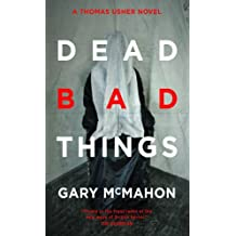 Dead Bad Things (Angry Robot) (Thomas Usher 2)