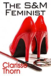 The S&M Feminist: Best Of Clarisse Thorn (English Edition)