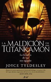 La maldición de Tutankamón: La historia de un rey egipcio de [Tyldesley, Joyce]