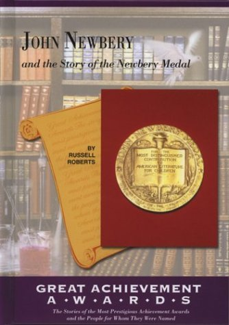 John Newbery and the Story of the Newbery Medal (Great Achievement Awards) by Russell Roberts (2003-01-01) (Award Achievement Medal)