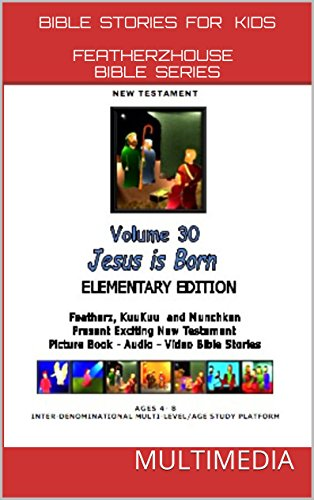 """E.W. Perron - Bible Stories for Kids: Jesus Is Born (AudioVideo """"FeatherzHouse Bible Series"""" Elementary Edition Book 30)"""