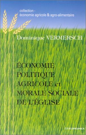 Economie politique agricole et morale sociale de l'Eglise