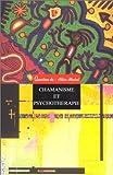 Chamanisme et psychothérapie
