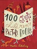 100 Great Children's Picture Books by Martin Salisbury (2015-04-13)