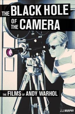 [(The Black Hole of the Camera: The Films of Andy Warhol)] [Author: J. J. Murphy] published on (May, 2012)