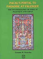 Pacal's Portal to Paradise at Palenque: The Inconography of India at Palenque and Copan