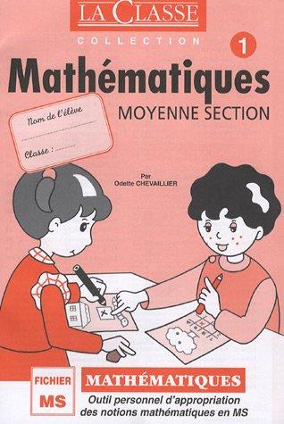 Mathématiques Fichier Moyenne Section : Tome 1