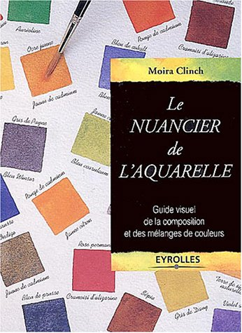 Le nuancier de l'aquarelle guides couleurs