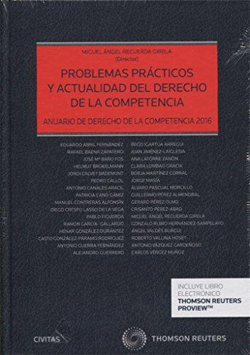 Problemas prácticos y actualidad del Derecho de la Competencia (Papel + e-book): Anuario de Derecho de la Competencia 2016 por Eduardo Abril Fernández