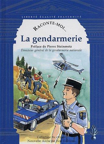 Raconte-moi... La gendarmerie par Emmanuelle Rivoire