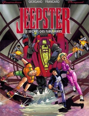 Jeepster, Tome 2 : Le secret des tubulaires