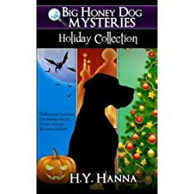 Big Honey Dog Mysteries HOLIDAY COLLECTION (Halloween, Christmas & Easter compilation) by H.Y. Hanna (2014-10-31)
