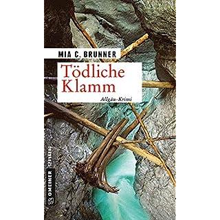 Tödliche Klamm: Allgäu-Krimi (Kommissare Jessica Grothe und Florian Forster 3) (German Edition)