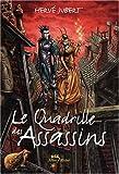 Le Quadrille des Assassins / Hervé Jubert | Jubert, Hervé (1970-....). Auteur