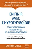 Image de En finir avec l'hypothyroïdie: Ce que votre médecin ne vous dit et que vous de