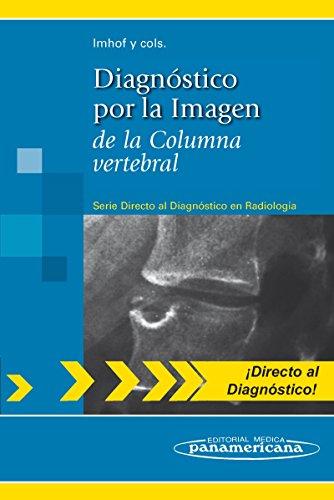 IMHOF:Diagn.por Imagen.Columna Vertebral: de la Columna vertebral (Directo al diagnostico en radiologia / Direct Diagnosis in Radiology)