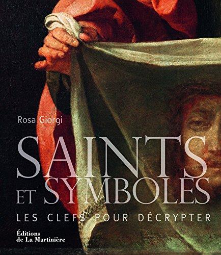 Saints et symboles : Les clefs pour décrypter par Rosa Giorgi