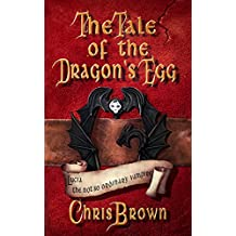 Tale of the Dragon's Egg (Lucia the not so Ordinary Vampire Book 1)