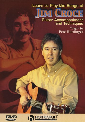 Learn To Play The Songs Of Jim Croce - Guitar Accompaniment And Techniques
