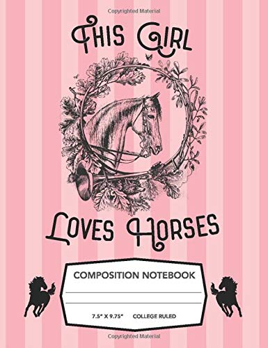 13 Crazy Horse (This Girl Loves Horses Composition Notebook: Pink Stripes College Ruled Blank Notebook For Horse-Crazy Girls)