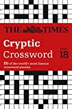 Times Cryptic Crossword Book 18: 80 of the world's most famous crossword puzzles (Crosswords)