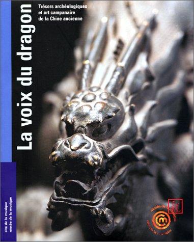 La Voix du dragon. Trésors archéologiques et art campanaire de la chine ancienne