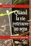 Telecharger Livres Quand la vie retrouve un sens (PDF,EPUB,MOBI) gratuits en Francaise