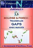 Bourse & Forex - trader les GAPS avec succès (Clubforex1 t. 14) (French Edition)
