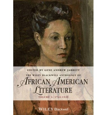 [(The Wiley-Blackwell Anthology of African American Literature: 1746-1920 v. 1)] [Author: Gene Andrew Jarrett] published on (February, 2014)