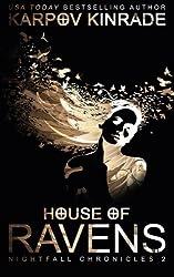 House of Ravens (The Nightfall Chronicles) (Volume 2) by Karpov Kinrade (2015-03-31)