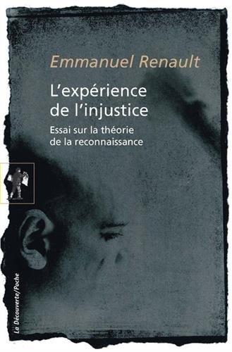 L'expérience de l'injustice : Essai sur la théorie de la reconnaissance