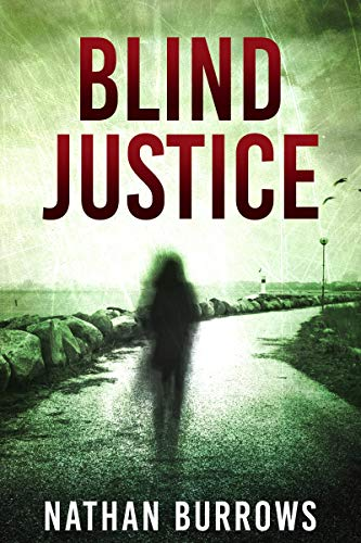 Blind Justice: A legal thriller. (English Edition) por Nathan Burrows