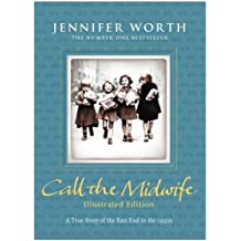 Call the Midwife: Illustrated Edition