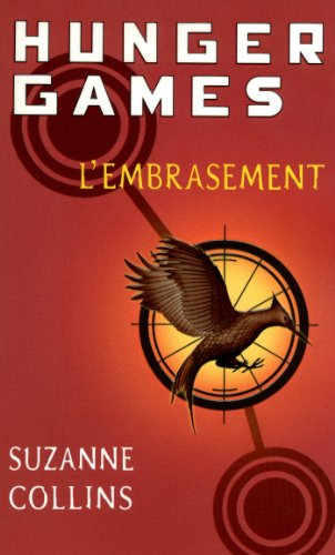 Hunger Games, tome 2 : L'embrasement - version française par Suzanne Collins