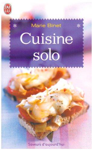 Cuisine solo : 200 Recettes pour célibataires même occasionnels