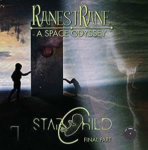 RanestRane - A Space Odyssey - Starchild-Final Part
