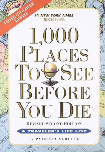 1 000 Places to See Before you die por Patricia Schultz