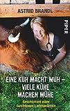 Eine Kuh macht muh - viele Kühe machen Mühe: Geschichten einer furchtlosen Landtierärztin