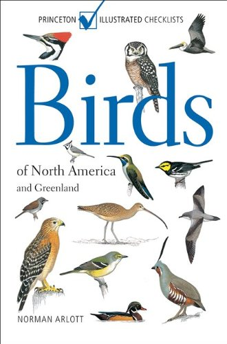 Birds of North America and Greenland: (Princeton Illustrated Checklists) por Norman Arlott