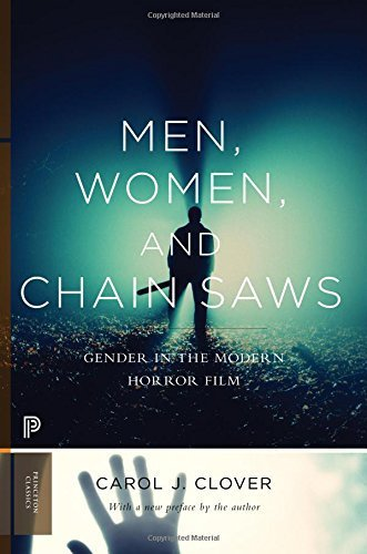 Men, Women, and Chain Saws: Gender in the Modern Horror Film (Princeton Classics) by Carol J. Clover (2015-05-26)