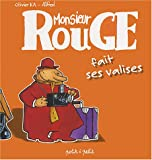 Monsieur Rouge fait ses valises   Ka, Olivier (1967-....). Auteur