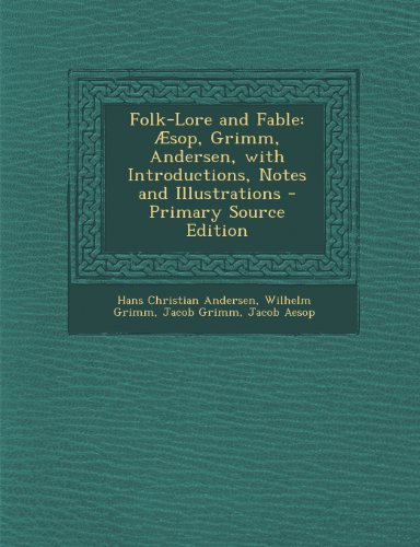 Folk-Lore and Fable: Aesop, Grimm, Andersen, with Introductions, Notes and Illustrations (English) (Paperback)