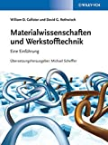 Materialwissenschaften und Werkstofftechnik: Eine Einführung - William D. Callister