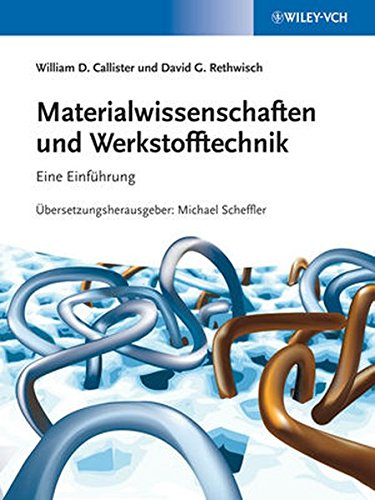 Materialwissenschaften und Werkstofftechnik: Eine Einführung
