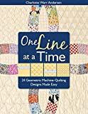 One Line at a Time: 24 Geometric Machine-Quilting Designs Made Easy [With Inchie Ruler Tape] - Charlotte Warr Andersen